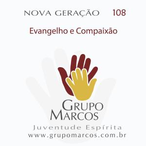 108- Evangelho e compaixao